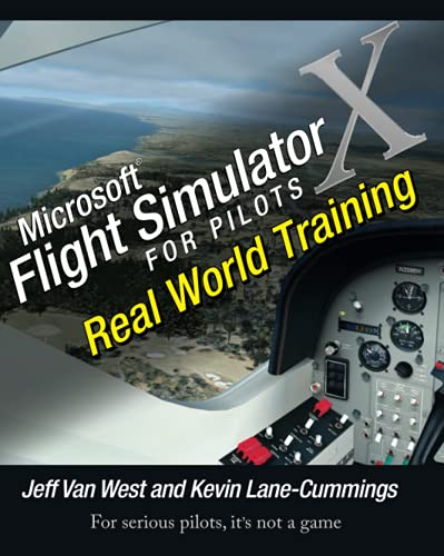 Microsoft Flight Simulator X For Pilots: Real World Training By Jeff Van West