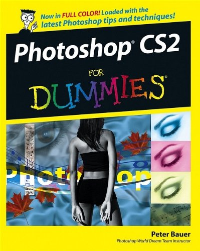 Photoshop CS2 For Dummies by Peter Bauer