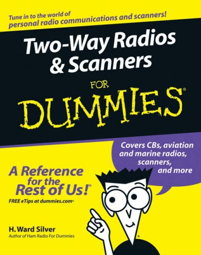 Two-way Radios & Scanners For Dummies by Ward Silver