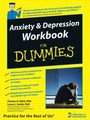 Anxiety and Depression Workbook For Dummies By Charles H. Elliott
