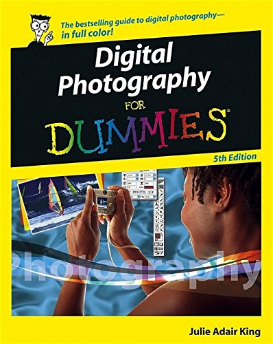 Digital Photography For Dummies By Julie Adair King (Indianapolis, Indiana)