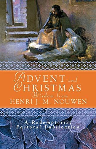 Advent and Christmas Wisdom from Henri J.M. Nouwen By Henri J. M. Nouwen