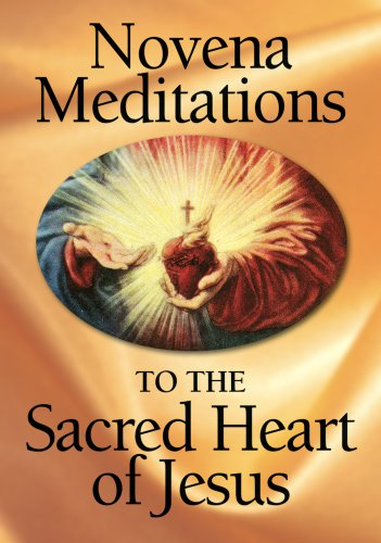 Novena Meditations to the Sacred Heart of Jesus By David Werthmann