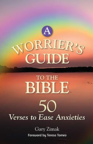 A Worrier's Guide to the Bible By Gary Zimak