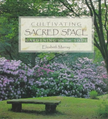 Cultivating Sacred Space By Elizabeth Murray