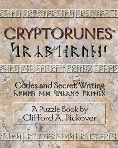 Cryptorunes: Codes and Secret Writing By Clifford A. Pickover