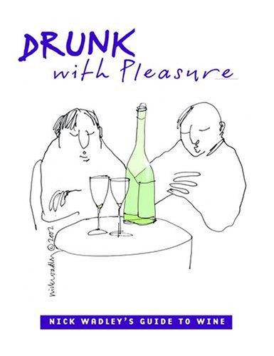 Drunk with Pleasure By Nicholas Wadley