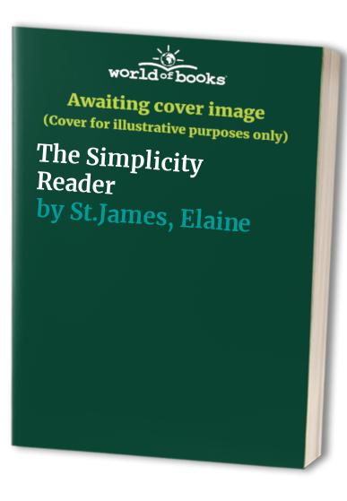 The Simplicity Reader By Elaine St.James