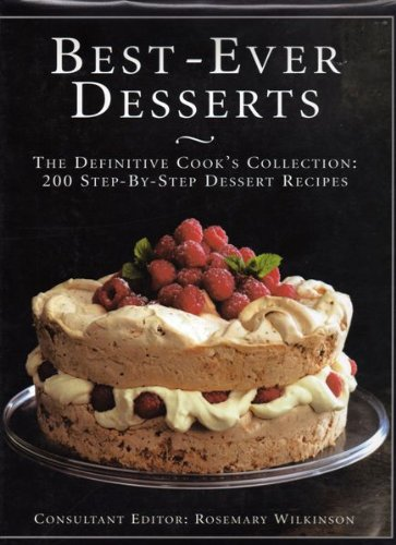 Best-Ever Desserts By Rosemary Wilkinson