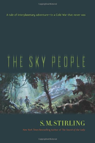 The Sky People By S M Stirling