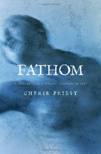 Fathom By Cherie Priest