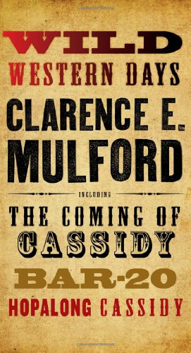 Wild Western Days By Clarence E Mulford