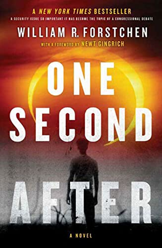One Second After By Dr William R Forstchen, Ph.D. (Montreat College)