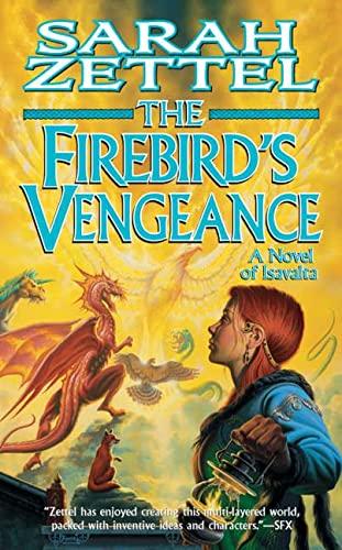 The Firebird's Vengeance By Sarah Zettel