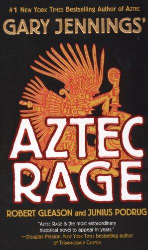 Aztec Rage By Gary Jennings