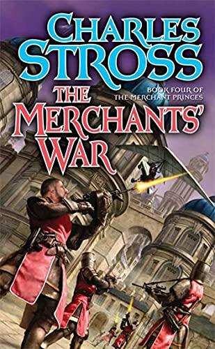 The Merchants' War (4) By Charles Stross