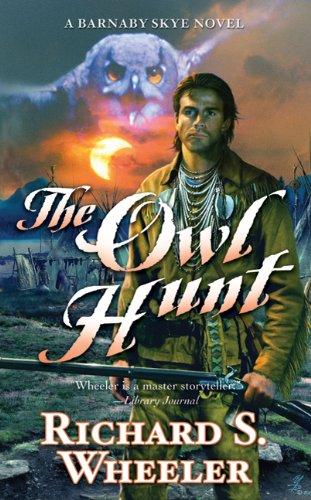 The Owl Hunt By Richard S Wheeler