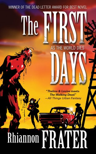 The First Days (as the World Dies, Book One) By Rhiannon Frater
