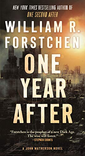 One Year After By Dr William R Forstchen, Ph.D. (Montreat College)