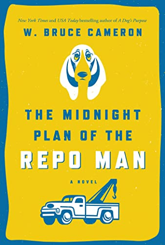 The Midnight Plan of the Repo Man By W Bruce Cameron