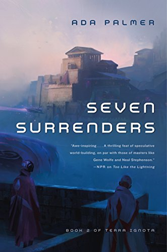 Seven Surrenders By Assistant Professor of History Ada Palmer