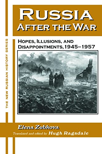 Russia After the War: Hopes, Illusions and Disappointments, 1945-1957 By Elena Zubkova