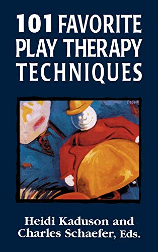 101 Favorite Play Therapy Techniques By Heidi Kaduson