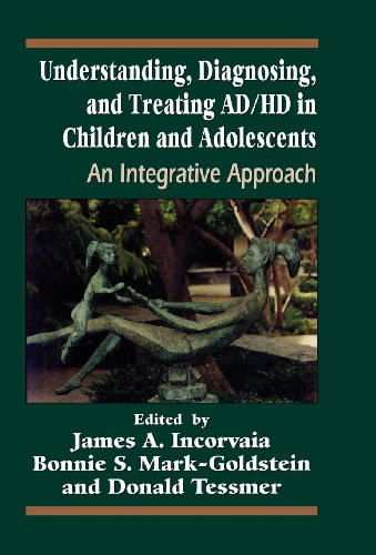 Understanding, Diagnosing, and Treating ADHD in Children and Adolescents By James A. Incorvaia