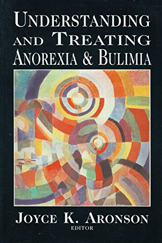 Understanding and Treating Anorexia and Bulemia By Edited by Joyce Kraus Aronson