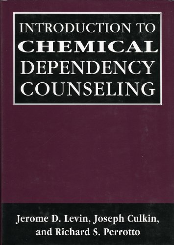 Introduction to Chemical Dependency Counseling By Jerome D. Levin