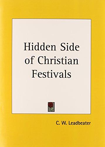 Hidden Side of Christian Festivals (1920) By C. W. Leadbeater
