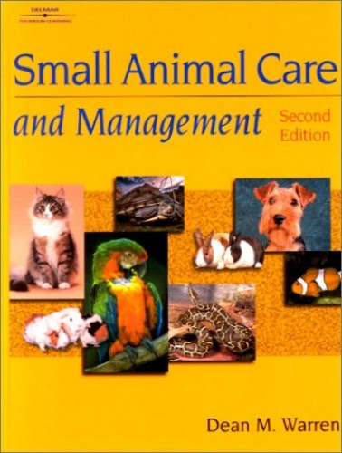 Small Animal Care and Management by Dean Warren
