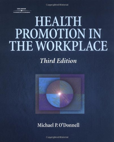 Health Promotion in the Workplace By O'Donnell