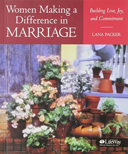 Women Making a Difference in Marriage: Building Love, Joy, and Commitment, Member Book By Lana Packer