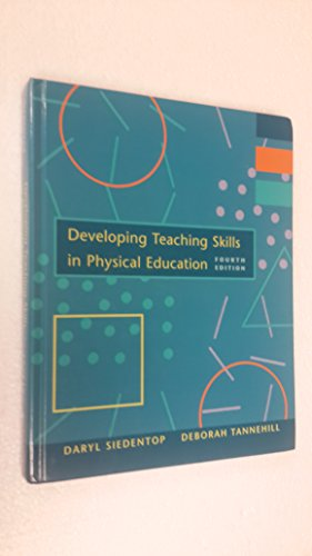 Developing Teaching Skills in Physical Education By Daryl Siedentop