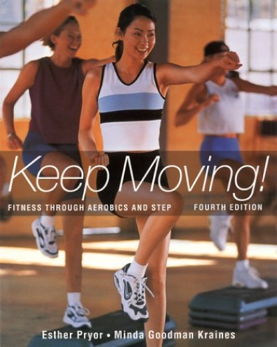Keep Moving: Fitness Through Aerobics and Step By Esther Pryor