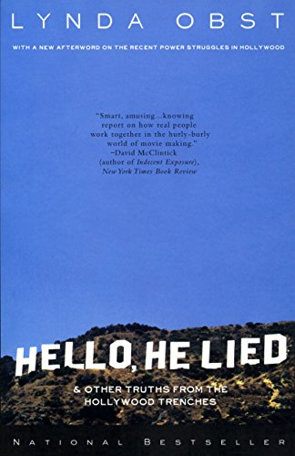 Hello, He Lied: and Other Truths from the Hollywood Trenches By Lynda Obst