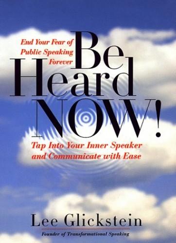Be Heard Now! By Lee Glickstein