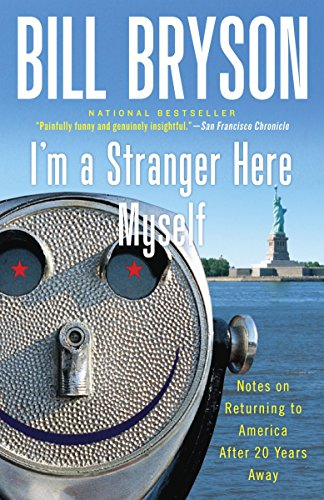 I'm a Stranger Here Myself By Bill Bryson