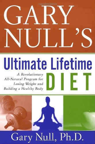 Gary Nulls Ultimate Lifetime Diet By Gary Null, Ph.D.