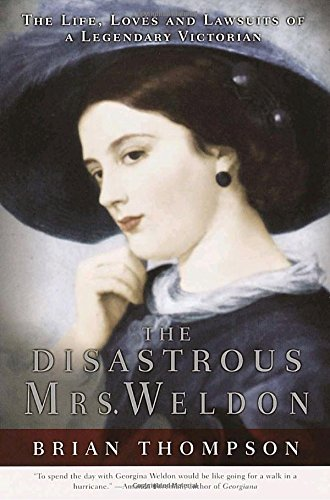 The Disastrous Mrs. Weldon By Brian Thompson (Senior Lecturer at the Liverpool Law School University of Liverpool)