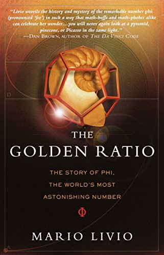 The Golden Ratio: The Story of Phi, the World's Most Astonishing Number By Mario Livio (Space Telescope Science Institute, Baltimore)