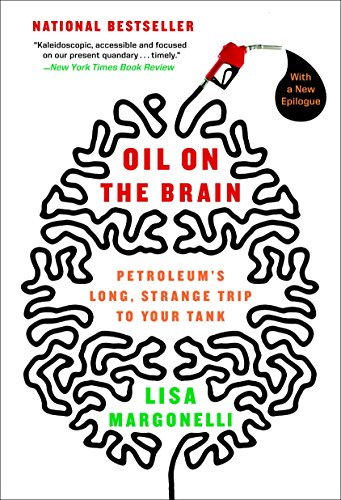 Oil on the Brain By Lisa Margonelli