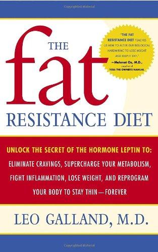 The Fat Resistance Diet By M D Leo Galland, M D