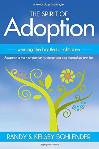 The Spirit of Adoption By Randy Bohlender