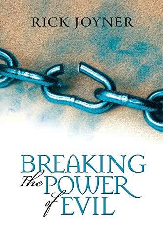 Breaking the Power of Evil By Rick Joyner