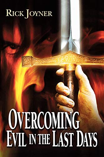 Overcoming Evil in the Last Days By Rick Joyner