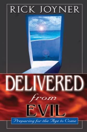 Delivered from Evil By Rick Joyner