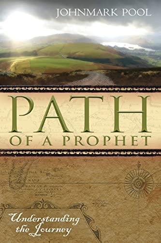 Path of a Prophet By John Mark Pool