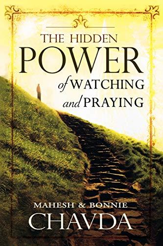 Hidden Power of Watching and Praying By Mahesh Chavda